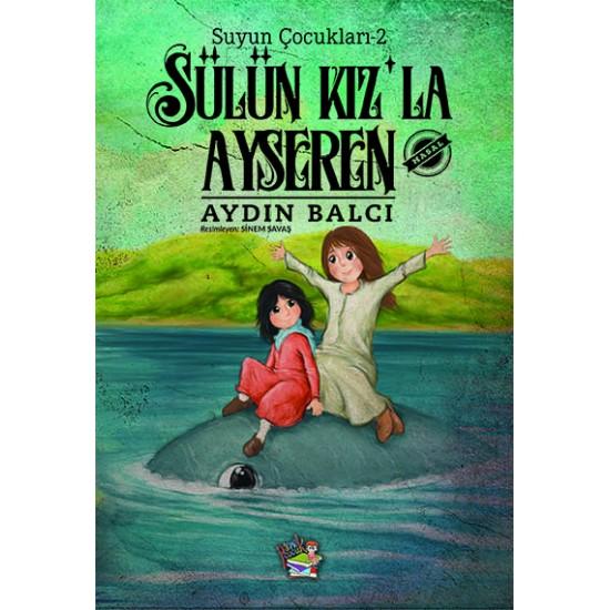 Suyun Çocukları2/SÜLÜN KIZ'LA AYSEREN